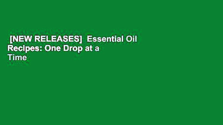 [NEW RELEASES]  Essential Oil Recipes: One Drop at a Time