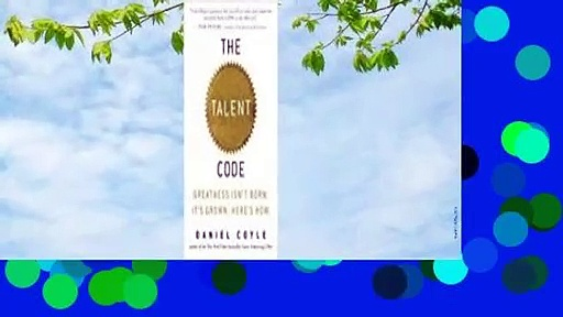 Full version  The Talent Code: Greatness Isn't Born. It's Grown. Here's How.  Review