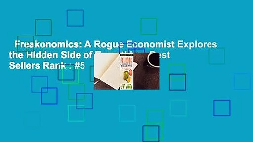 Freakonomics: A Rogue Economist Explores the Hidden Side of Everything  Best Sellers Rank : #5