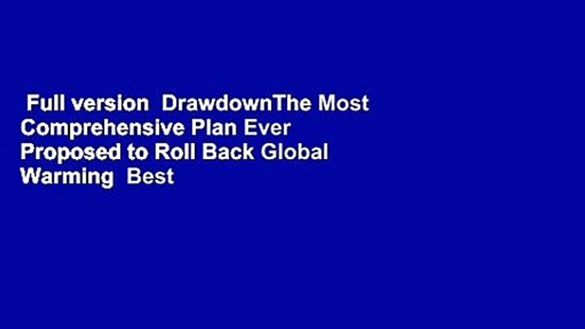 Full version  DrawdownThe Most Comprehensive Plan Ever Proposed to Roll Back Global Warming  Best