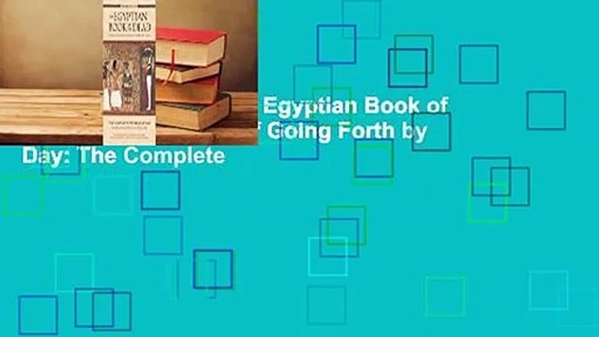 About For Books  The Egyptian Book of the Dead: The Book of Going Forth by Day: The Complete