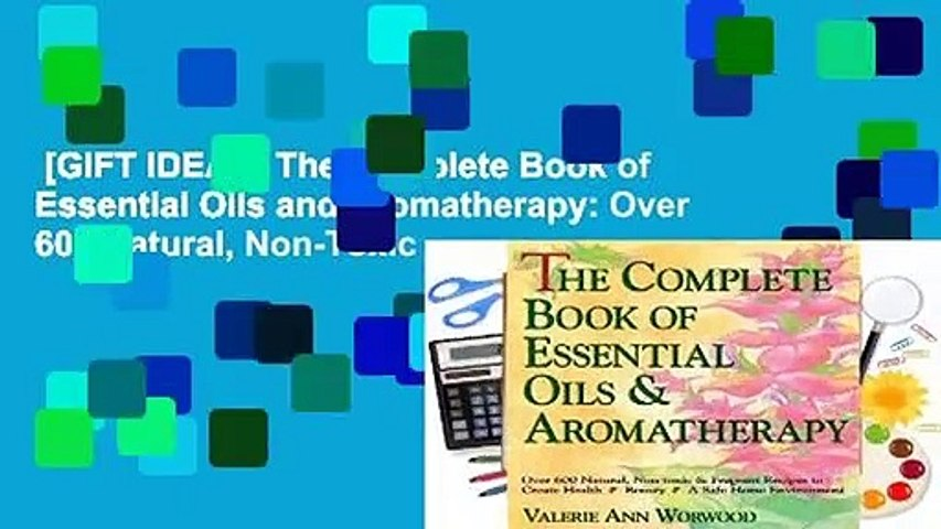 [GIFT IDEAS] The Complete Book of Essential Oils and Aromatherapy: Over 600 Natural, Non-Toxic