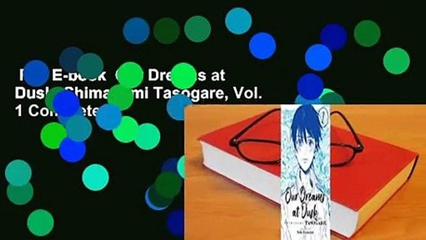 Full E-book  Our Dreams at Dusk: Shimanami Tasogare, Vol. 1 Complete