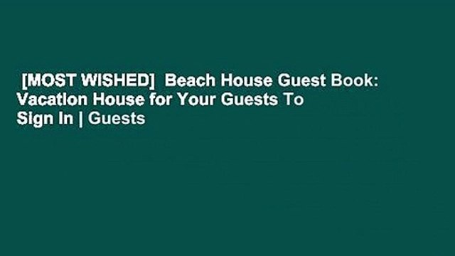 [MOST WISHED]  Beach House Guest Book: Vacation House for Your Guests To Sign In | Guests