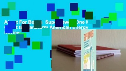 About For Books  Superpower: One Man's Quest to Transform American Energy  Review