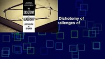 Any Format For Kindle  The Dichotomy of Leadership: Balancing the Challenges of Extreme