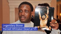 Boxer Pernell Whitaker Has Died