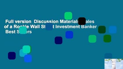 Full version  Discussion Materials: Tales of a Rookie Wall Street Investment Banker  Best Sellers