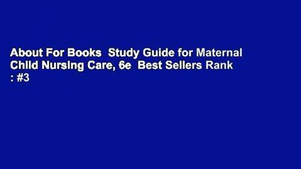 About For Books  Study Guide for Maternal Child Nursing Care, 6e  Best Sellers Rank : #3
