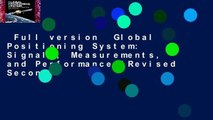 Full version  Global Positioning System: Signals, Measurements, and Performance (Revised Second