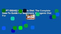 [GIFT IDEAS] Ketogenic Diet: The Complete How-To Guide For Beginners: Ketogenic Diet For