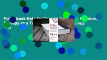 Full E-book Keto for Cancer: Ketogenic Metabolic Therapy as a Targeted Nutritional Strategy  For