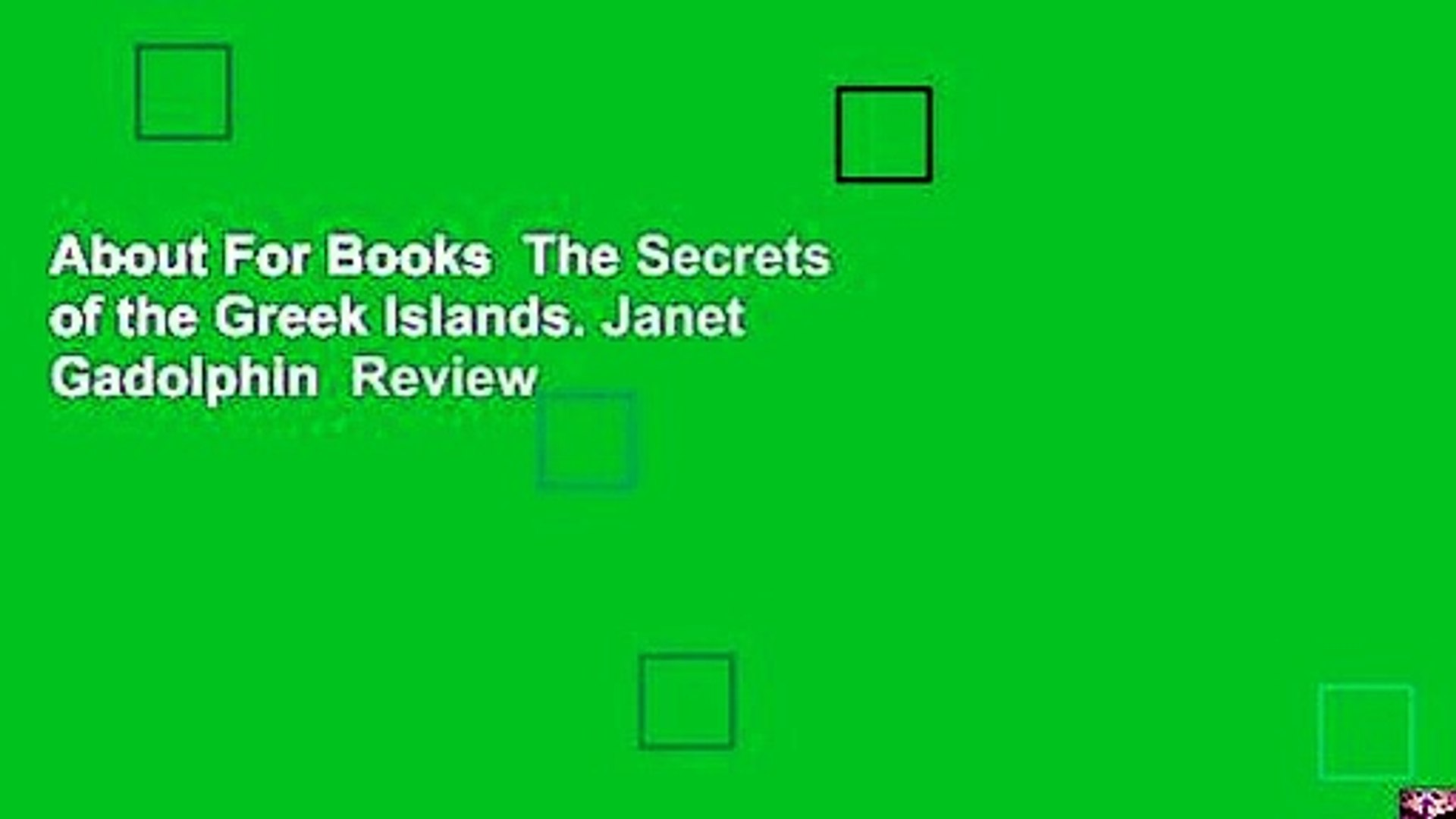 About For Books  The Secrets of the Greek Islands. Janet Gadolphin  Review
