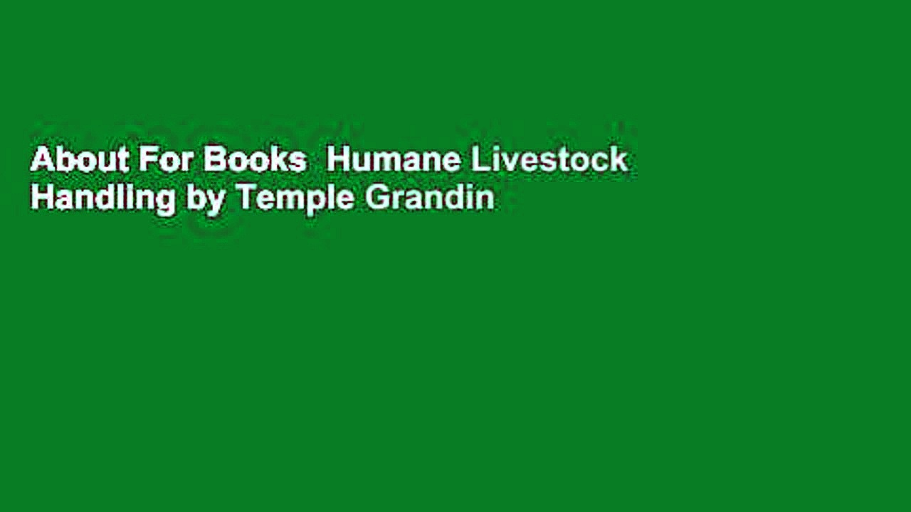 About For Books  Humane Livestock Handling by Temple Grandin