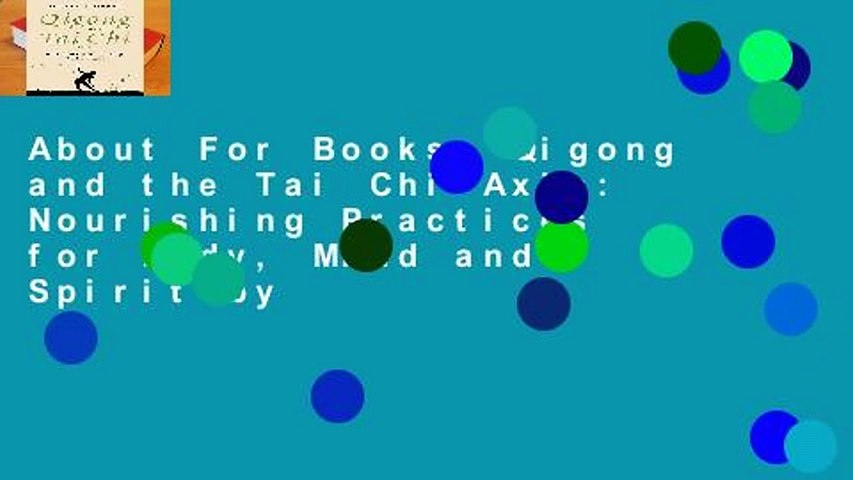 About For Books  Qigong and the Tai Chi Axis: Nourishing Practices for Body, Mind and Spirit by