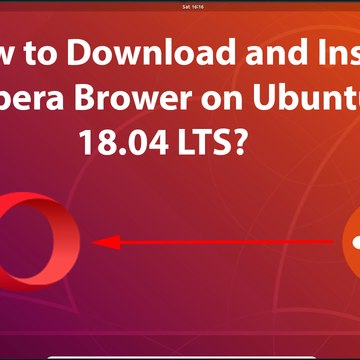 How to Download and Install Opera Brower on Ubuntu 18.04 LTS?