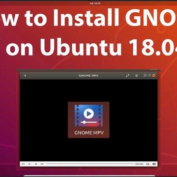 How to Install GNOME MPV on Ubuntu 18.04 LTS?