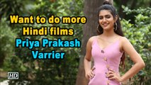 Want to do more Hindi films: Priya Prakash Varrier