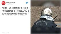 Aude : Un nouvel incendie provoque l'évacuation de 300 personnes