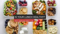 Is Your Lunch Healthy? Most Americans Aren't Sure