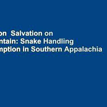Full version  Salvation on Sand Mountain: Snake Handling and Redemption in Southern Appalachia