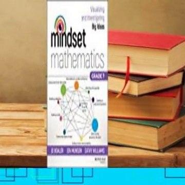 Full E-book  Mindset Mathematics: Visualizing and Investigating Big Ideas, Grade 7  For Kindle