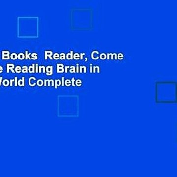 About For Books  Reader, Come Home: The Reading Brain in a Digital World Complete