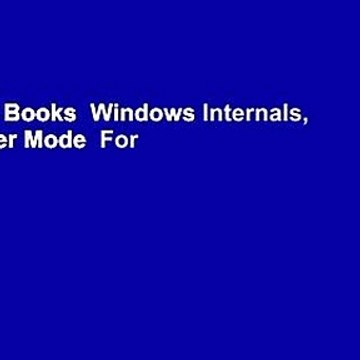 About For Books  Windows Internals, Part 1: User Mode  For Kindle