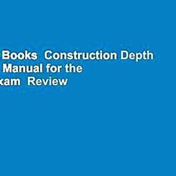 About For Books  Construction Depth Reference Manual for the Civil PE Exam  Review