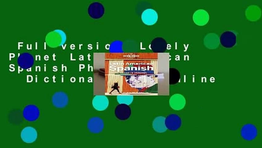 Full version  Lonely Planet Latin American Spanish Phrasebook   Dictionary  For Online