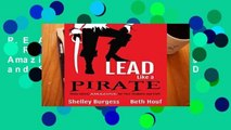 R.E.A.D Lead Like a PIRATE: Make School Amazing for Your Students and Staff D.O.W.N.L.O.A.D