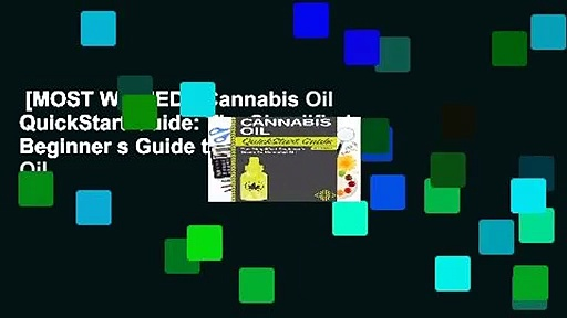 [MOST WISHED]  Cannabis Oil QuickStart Guide: The Simplified Beginner s Guide to Cannabis Oil