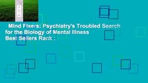 Mind Fixers: Psychiatry's Troubled Search for the Biology of Mental Illness  Best Sellers Rank :