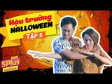 5Plus Online | Hậu Trường Halloween (Phần 5) | Phim Hài Mới Nhất 2017