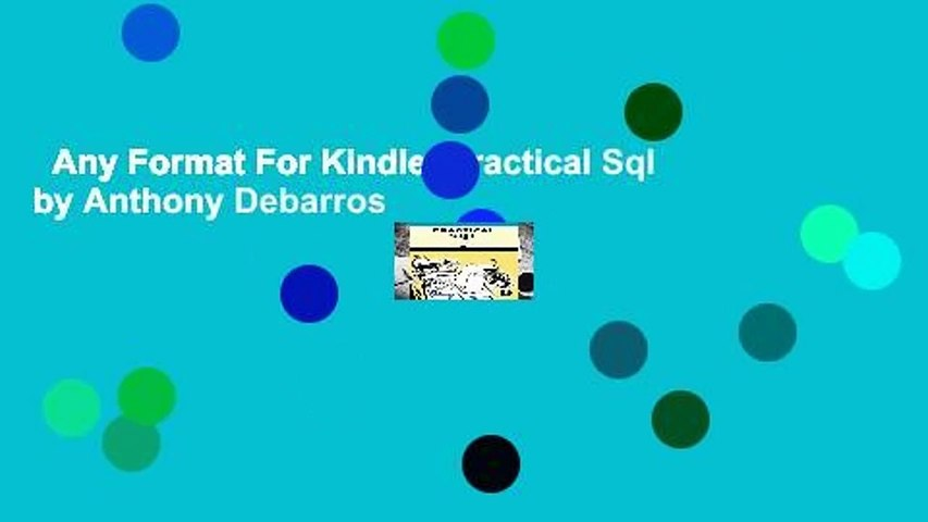 Any Format For Kindle  Practical Sql by Anthony Debarros