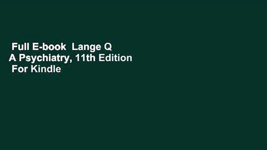Full E-book  Lange Q A Psychiatry, 11th Edition  For Kindle
