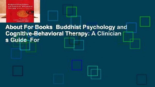 About For Books  Buddhist Psychology and Cognitive-Behavioral Therapy: A Clinician s Guide  For