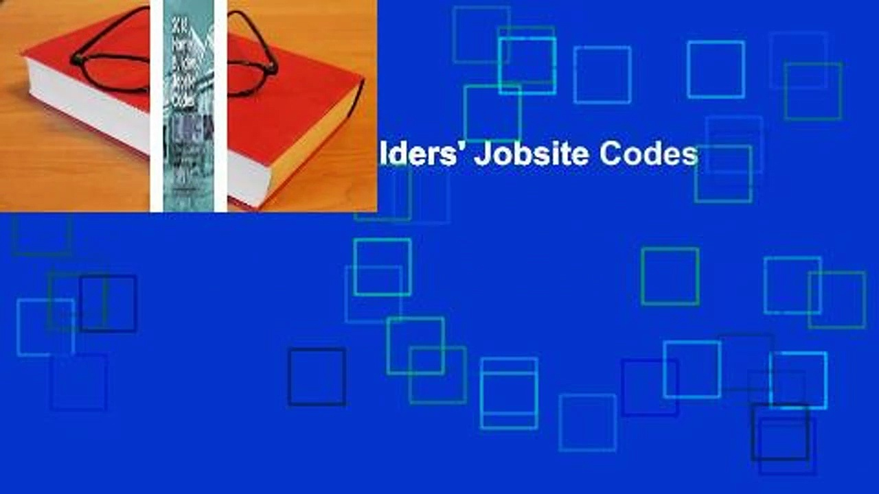 Online 2018 Home Builders' Jobsite Codes  For Full