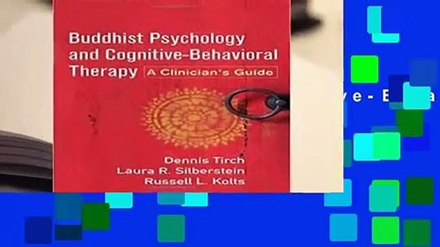Full E-book  Buddhist Psychology and Cognitive-Behavioral Therapy: A Clinician s Guide  Review