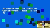 Money and Government: The Past and Future of Economics  Best Sellers Rank : #3