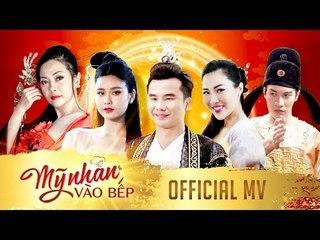 [OFFICIAL] MV MỸ NHÂN VÀO BẾP   Trương Quỳnh Anh ft Trần Uyên Phương