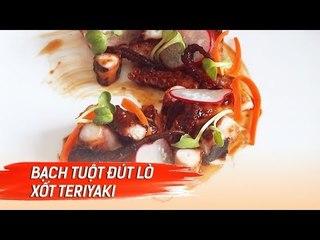 Đi Và Ăn Cùng Ben Vado | Cách Làm Bạch Tuột Đút Lò Sốt Teriyaki