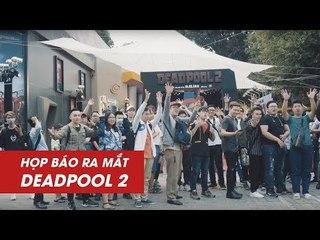 HỌP BÁO RA MẮT DEADPOOL 2 - #GroupCastMedia