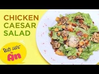 Chết Vì Thèm | Tập 23 | Caesar Salad Chicken | Diệu Nhi