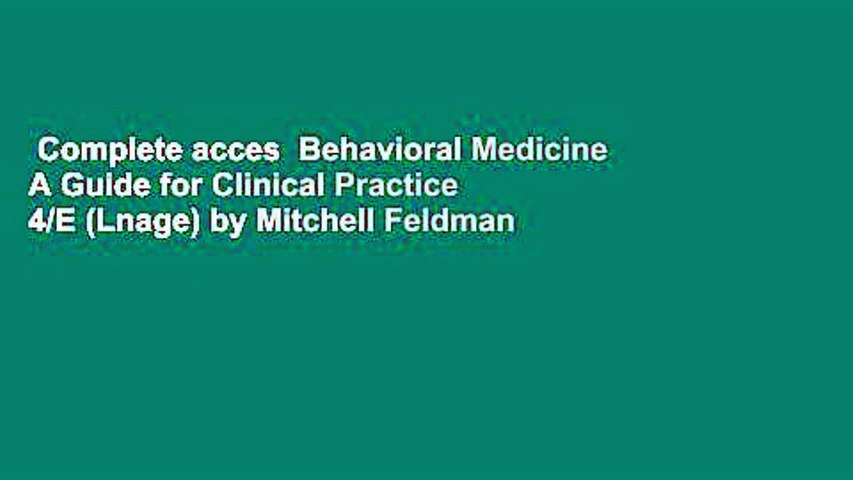 Complete acces  Behavioral Medicine A Guide for Clinical Practice 4/E (Lnage) by Mitchell Feldman