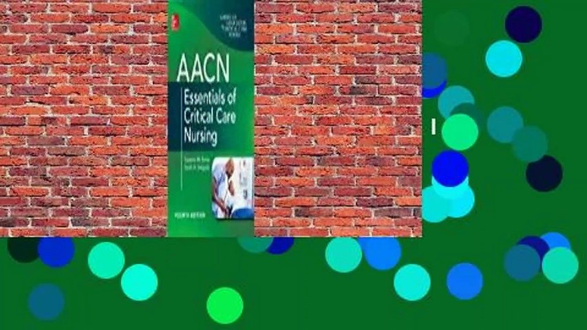 Full E-book  Aacn Essentials of Critical Care Nursing, Fourth Edition  For Kindle