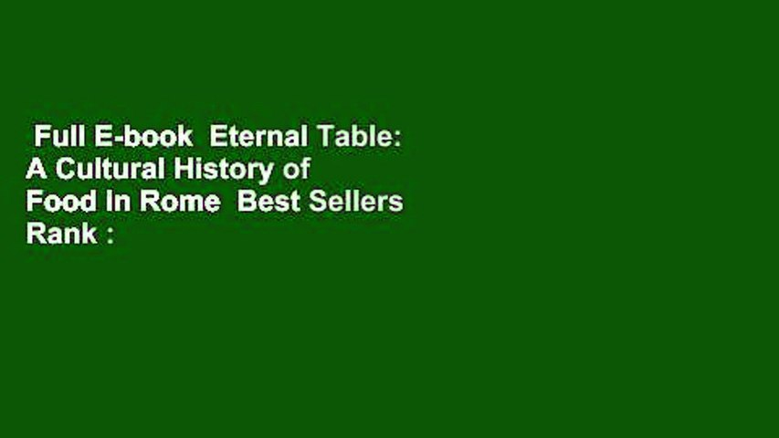 Full E-book  Eternal Table: A Cultural History of Food in Rome  Best Sellers Rank : #5