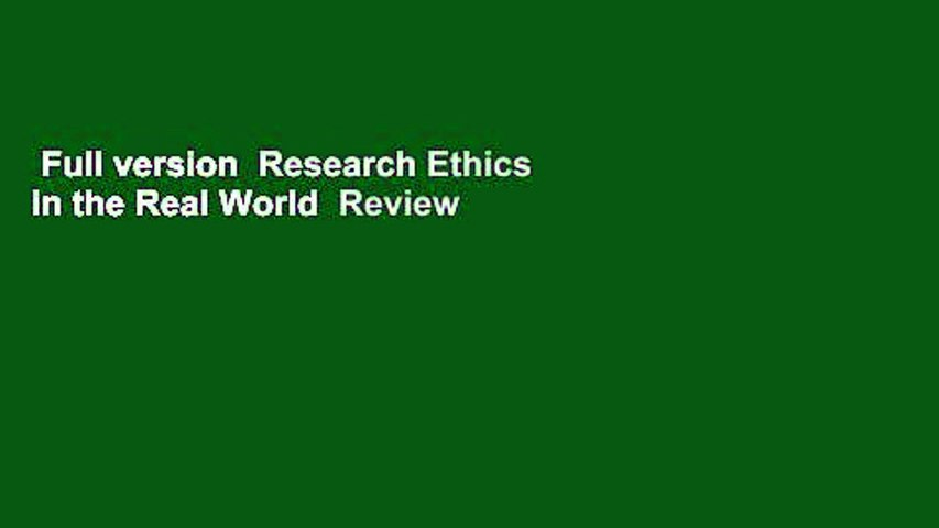 Full version  Research Ethics in the Real World  Review