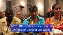 NYPD Officer Won't Face Charges For The Death Of Eric Garner