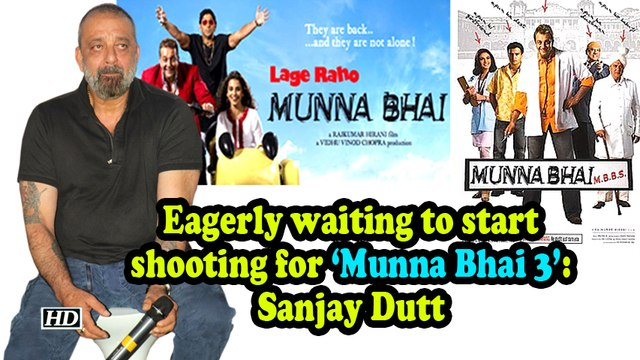Eagerly waiting to start shooting for 'Munna Bhai 3': Sanjay Dutt